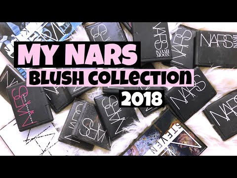 NARS BLUSHES : MY MAKEUP COLLECTION 2018 - HIGH END BLUSH COLLECTION PART 2