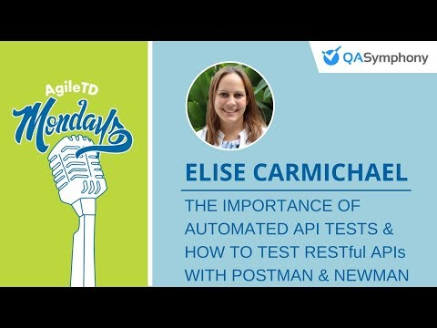 Elise Carmichael: The Importance of Automated API Tests Using Postman & Newman