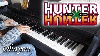 Hunter X Hunter (1999) OP - Ohayou 「おはよう」【ピアノ】[Dimainkan di Piano]