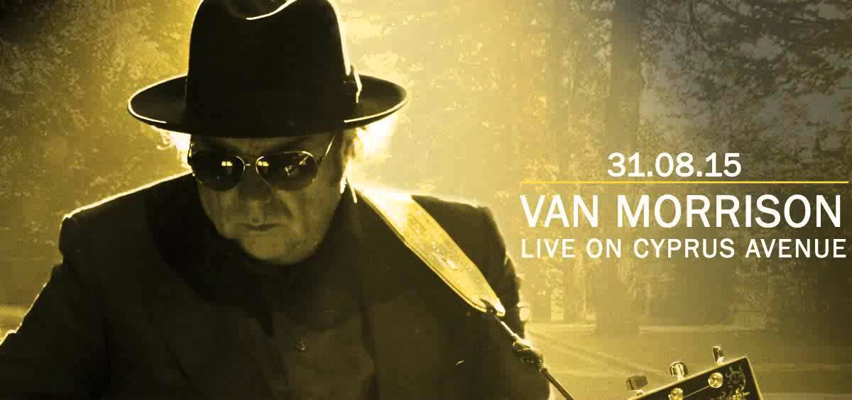 Van Morrison Live On Cyprus Avenue Aug 31 2015
