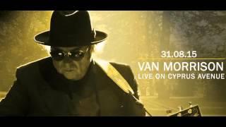 Van Morrison, Live on Cyprus Avenue, Aug. 31, 2015 - 70th Birthday Show