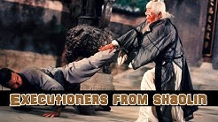 Executioners From Shaolin (Full Movie)