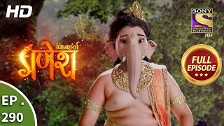 Vighnaharta Ganesh - Ep 290 - Full Episode - 1st October, 2018
