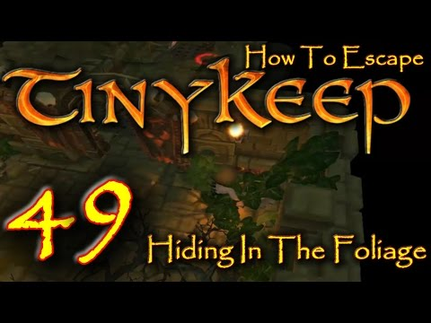 How To Escape Tiny Keep Episode 49 Hiding In The Foliage |