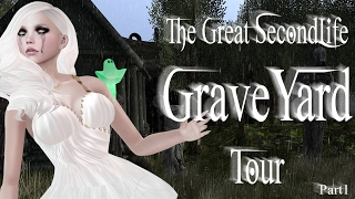 The Great SecondLife Graveyard Tour Pt  1