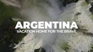 Argentina - Vacation home for the brave