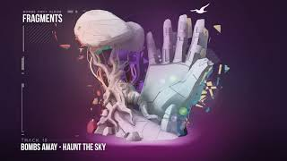 Bombs Away -  Haunt The Sky [Fragments Album, Track 18]