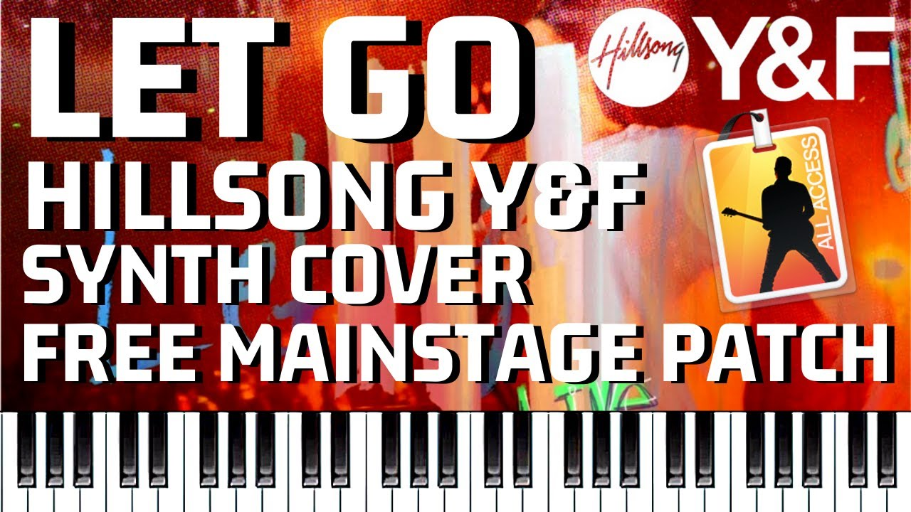 FREE Mainstage 3 Patch // Let Go – Hillsong Young & Free // Piano Tutorial  and Cover