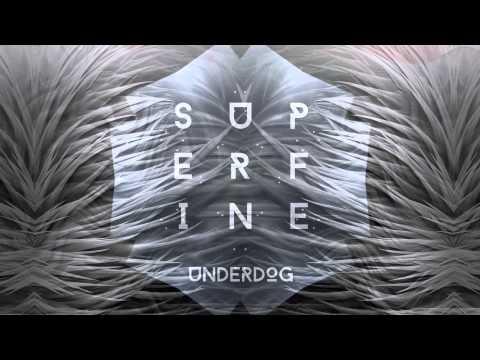 Superfine - Underdog
