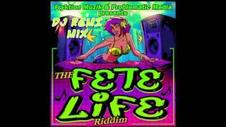 Fete Life Riddim   DJ Remi Mix   Video