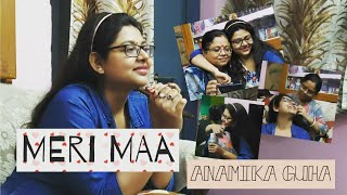#happymothersday  MERI MAA | Taare Zameen Par | Shankar Mahadevan | ANAMIKA GUHA #motherdaughterduo