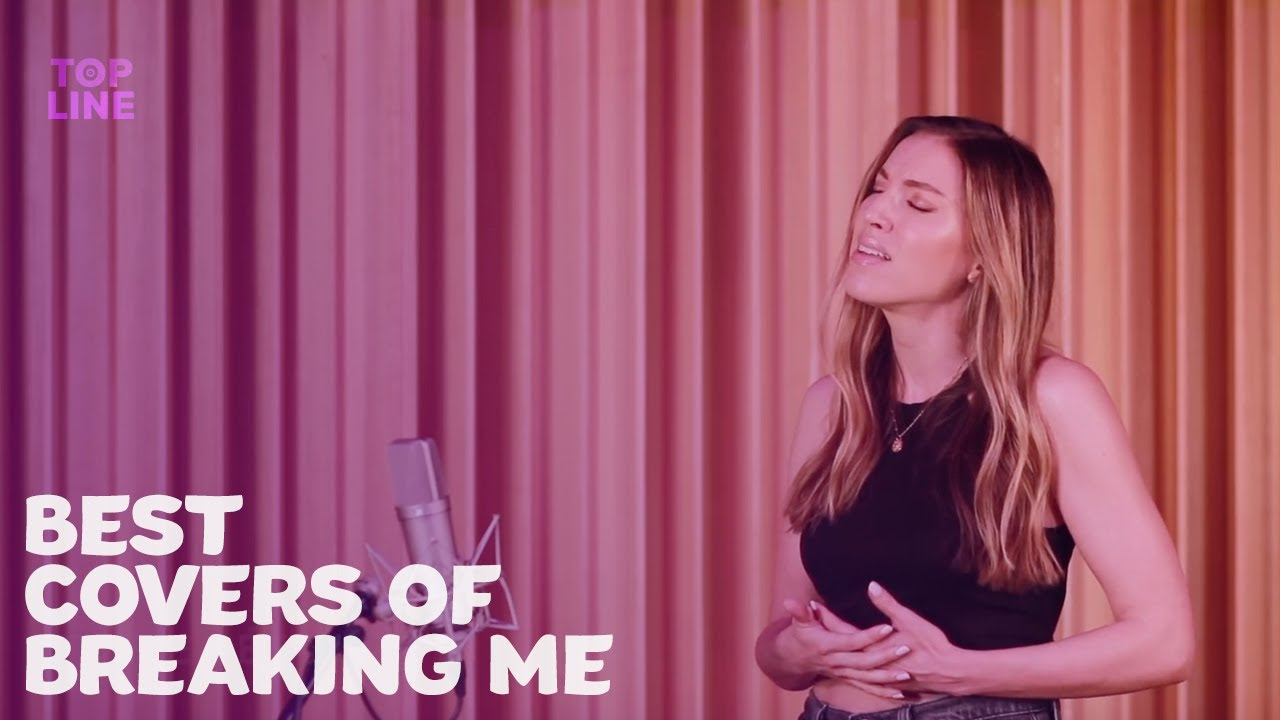 Top 5 Best Covers of 'Breaking Me' by Topic & A7S | #ToplineCovers