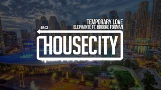 Elephante ft  Brooke Forman - Temporary Love