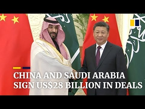 China and Saudi Arabia sign US$28 billion in deals