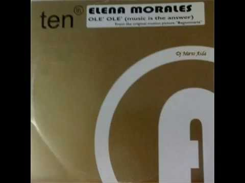 Elena Morales  Ole' Ole' Music Is The Answer