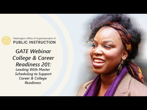 GATE Equity Webinar: Career & College Readiness 201: Leading With Master Scheduling to Support CCR