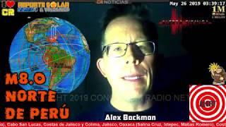 URGENTE! 🌎 MEGATERREMOTO ALTAMENTE PROFUNDO M8.3 PERÚ NORTE - EN VIVO ALEX BACKMAN - MAYO 26 2019