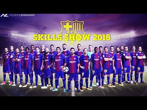 FC Barcelona ● Ultimate Skills Show ● 2018 HD