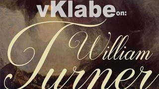 vKlabe on: William TURNER - romanticismo oltre il SUBLIME