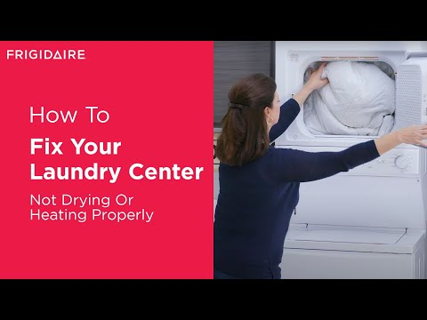 Troubleshooting Your Laundry Center Not Drying Or Heating Properly