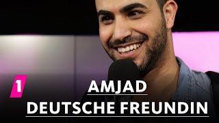 Amjad über seine deutsche Freundin