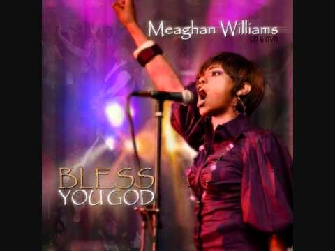 Meaghan Williams - I Need Thee