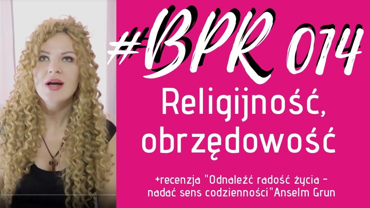 """#BPR 014 Religijność, obrzędowość + recenzja """"Odnaleźć radość życia"""""""