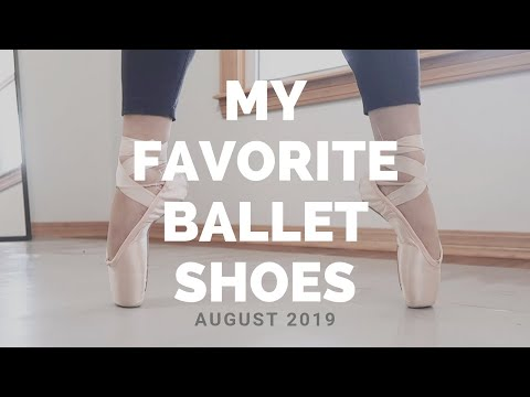 My Favorite Ballet Shoes! Bloch, Freed | August 2019