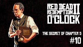 Red Dead Redemption 2 o'clock Episode 10 - The secrets of Chapter 5