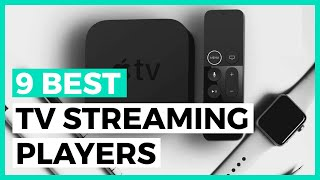 Best Tv Streaming Media Players in 2021 - How to choose the Best Media Streamer ?