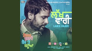"Lakh Vaari (From ""Golak Bugni Bank Te Batua"" Soundtrack)"
