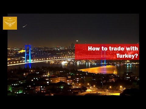How to trade with Turkey?