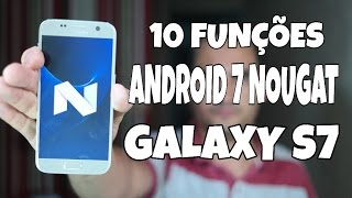 10 funções novas do Android 7 Nougat no Galaxy S7 e Galaxy S7 Edge