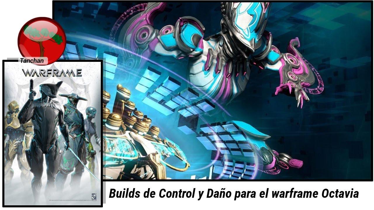 Warframe. Builds de Daño y Control para Octavia (U20.0.8 ...