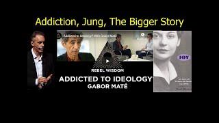 Gabor Mate, Addiction, Jordan Peterson, Jung, Joy Davidman