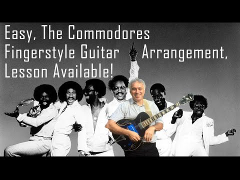 Easy, Commodores, Lionel Richie, fingerstyle guitar cover, lesson available