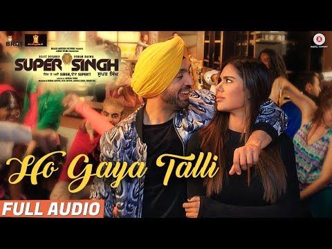 Ho Gaya Talli - Full Audio   Super Singh   Diljit Dosanjh & Sonam Bajwa   Jatinder Shah