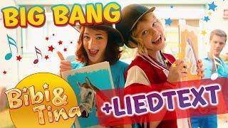 Bibi & Tina - BIG BANG mit LYRICS zum Mitsingen!