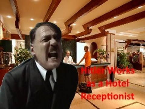 Hitler Works As A Hotel Receptionist Youtube