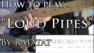 "How to play ""Loud Pipes"" by Ratatat on Guitar"