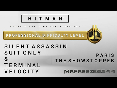 HITMAN - Paris - Silent Assassin/Suit Only & Terminal Velocity - Professional Difficulty