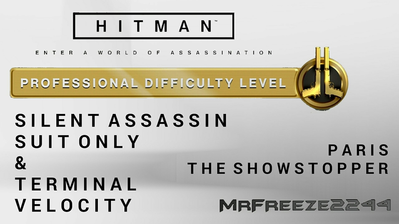 Download HITMAN - Paris - Silent Assassin/Suit Only & Terminal Velocity - Professional Difficulty