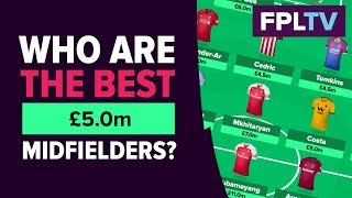 Who Are The Best £5.0m FPL Midfielders? | FANTASY PREMIER LEAGUE