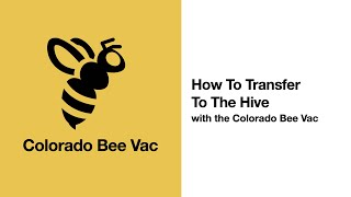 Colorado Bee Vac: How To Do A Hive Transfer