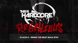 Placid K - Bring The Beat Back #TiH