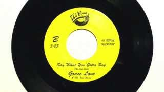 "Grace Love and the True Loves ""Say What You Gotta Say"""