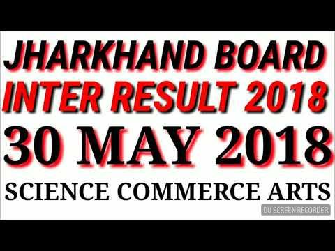JHARKHAND BOARD INTER 2018/रिजल्ट  SCIENCE COMMERCE ARTS जल्दी से देखे आप सभी !!