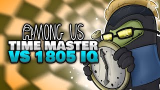Mit 1805 IQ als TIME MASTER 🕘 - ♠ Among Us ♠