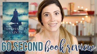 IMPOSSIBLE SAINTS BY CLARISSA HARWOOD // 60 SECOND BOOK REVIEW