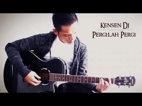 Kensen DJ - Pergilah Pergi (  Lyric Video )